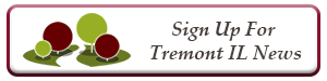 Sign Up For Tremont IL News